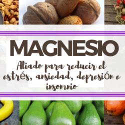 Magnesio aliado para reducir el estrés, ansiedad e insomnio