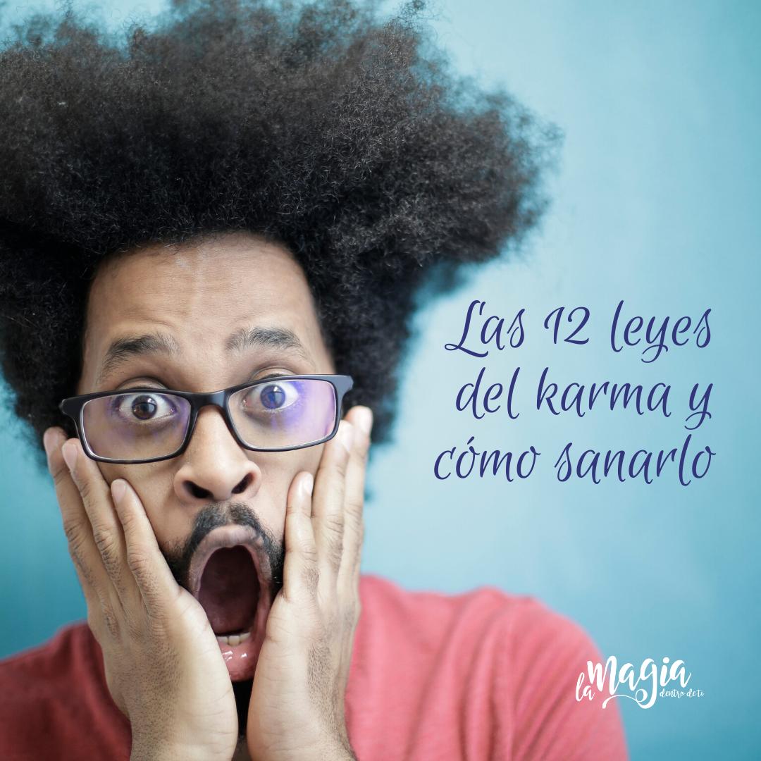 Las 12 leyes del Karma y cómo sanarlo